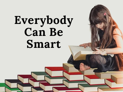 Everybody Can Be Smart