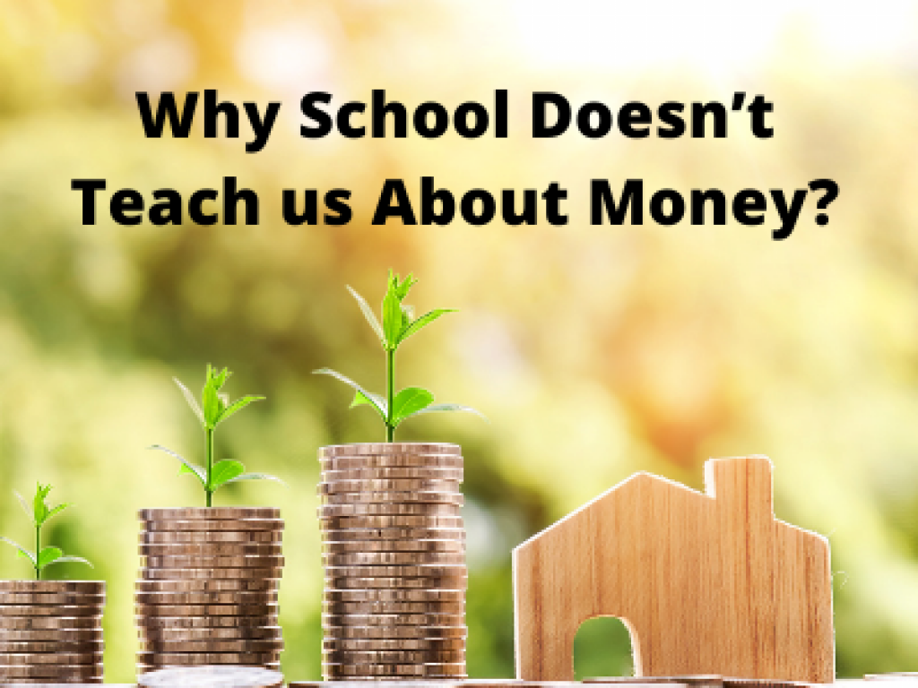 Why School doesn't teach us about Money?